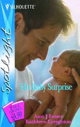 9780373604999: His Baby Surprise: The SEAL's Surprise Baby / The Black Sheep's Baby (Silhouette Spotlight S.)