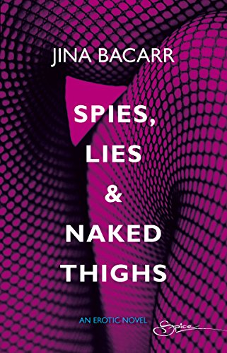 Spies, Lies & Naked Thighs (RIO Award: Bacarr, Jina