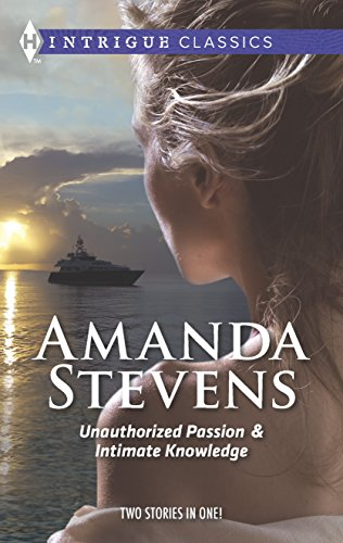 Unauthorized Passion and Intimate Knowledge: Unauthorized Passion\Intimate: Amanda Stevens