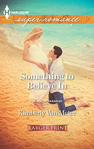 9780373607501: Something to Believe In