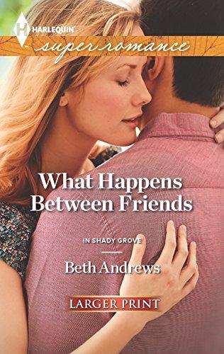 What Happens Between Friends: Beth Andrews