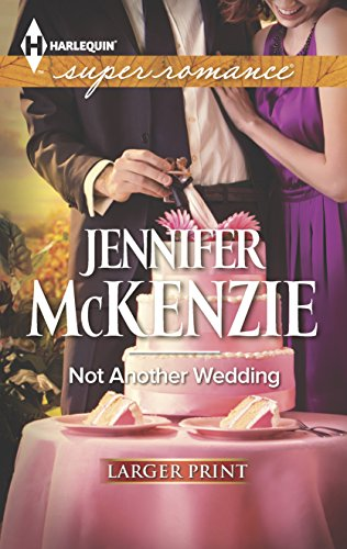 9780373608065: Not Another Wedding (Harlequin Large Print Super Romance)