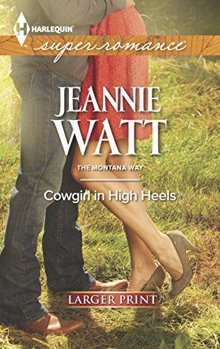 Cowgirl in High Heels (The Montana Way): Jeannie Watt
