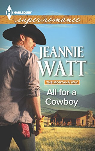 All for a Cowboy (Harlequin Superromance\The Montana Way): Jeannie Watt