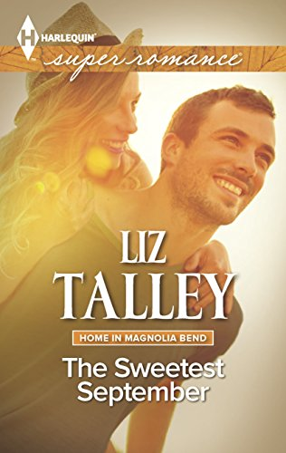 The Sweetest September (Harlequin Superromance\Home in Magnolia): Talley, Liz