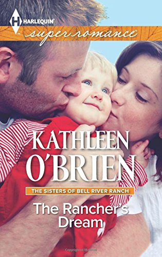 The Rancher's Dream (The Sisters of Bell: O'Brien, Kathleen