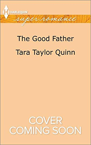The Good Father (Where Secrets are Safe): Quinn, Tara Taylor