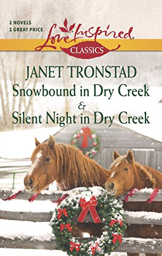 9780373609727: Snowbound in Dry Creek and Silent Night in Dry Creek: Snowbound in Dry Creek\Silent Night in Dry Creek (Love Inspired Classics)