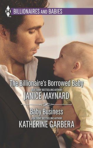 The Billionaire's Borrowed Baby and Baby Business: Janice Maynard, Katherine