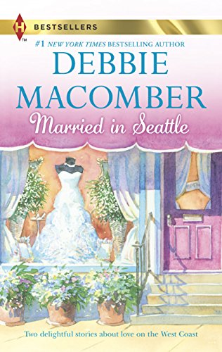 Married in Seattle: First Comes Marriage\Wanted: Perfect: Macomber, Debbie