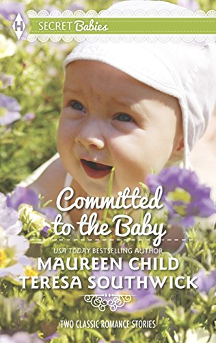 9780373609918: Committed to the Baby: Claiming King's Baby\The Doctor's Secret Baby (Harlequin Secret Babies Collection)