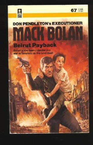 Beirut Payback (Mack Bolan/Executioner #67): Pendleton, Don