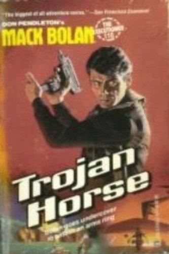 Trojan Horse (Mack Bolan, The Executioner, No 110): Pendleton, Don