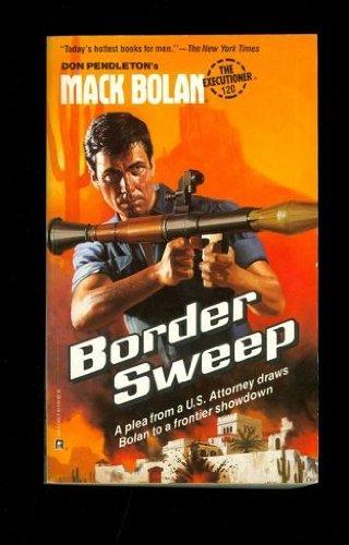 Border Sweep (Mack Bolan): Pendleton, Don