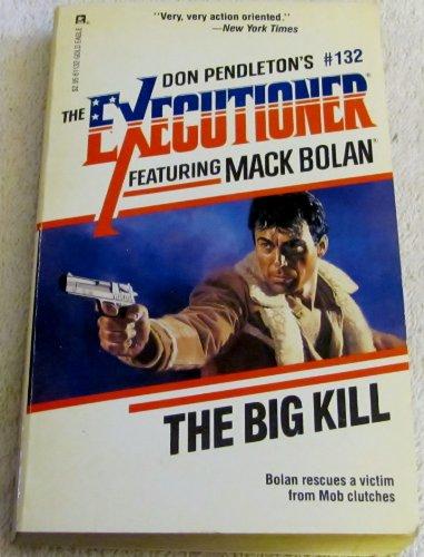 9780373611324: Big Kill (Mack Bolan: the Executioner)