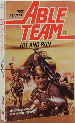 Hit And Run (Able Team): Stivers, Dick