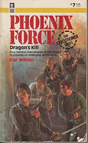 9780373613076: Dragon's Kill (Phoenix Force #7, An Executioner Series)