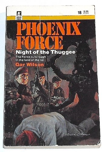 Night Of The Thuggee (Phoenix Force): Wilson, Gar