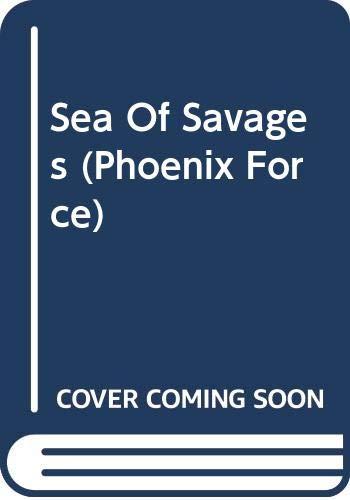 9780373613199: Sea Of Savages (Phoenix Force)