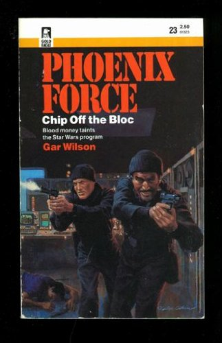 Chip Off the Bloc. Phoenix Force Series # 23