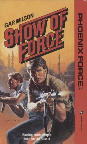 9780373613373: Show Of Force (Phoenix Force)