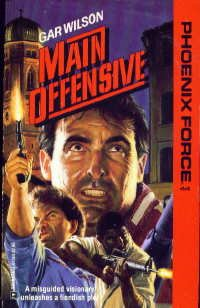 Main Offensive (Phoenix Force, 44) (037361344X) by Gar Wilson