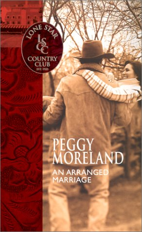 An Arranged Marriage (Lone Star Country Club): Moreland, Peggy