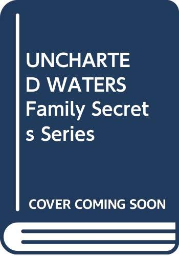 9780373613816: UNCHARTED WATERS , Family Secrets Series