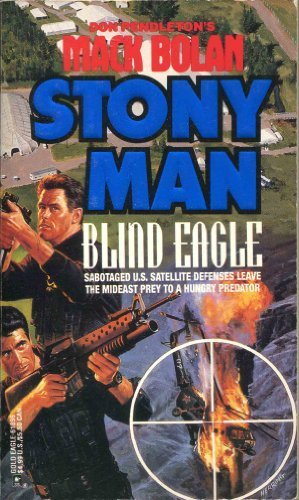 9780373618965: Blind Eagle (Don Pendleton's Mack Bolan : Stony Man)