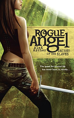 Secret of the Slaves (Rogue Angel, Book 8) (0373621264) by Archer, Alex