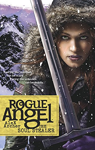 The Soul Stealer (Rogue Angel, Book 12) (0373621302) by Archer, Alex