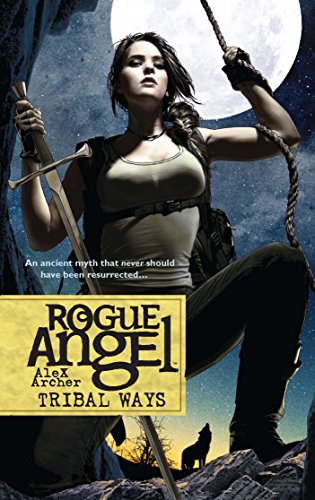 Tribal Ways (Rogue Angel) (9780373621446) by Alex Archer
