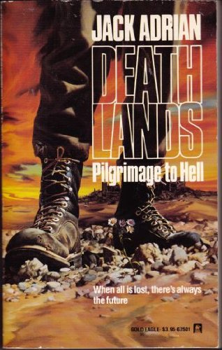 Pilgrimage to Hell (Deathlands) (A Ryan Cawdor Adventure)