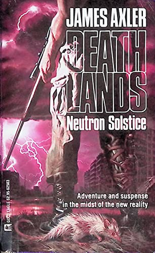Neutron Solstice (Deathlands, Bk. 3): Axler, James