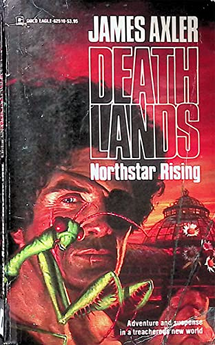 Northstar Rising (Deathlands, No. 10): Axler, James