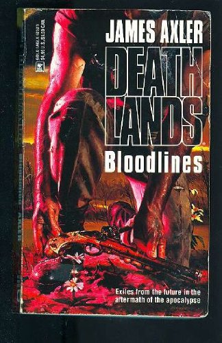 Bloodlines (Deathlands, Book 29)