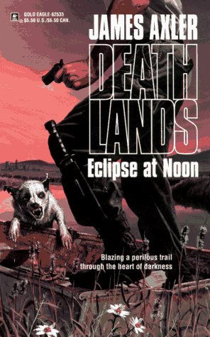 Eclipse At Noon (Deathlands , No 33)
