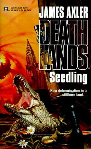 9780373625512: Seedling (Deathlands Series)
