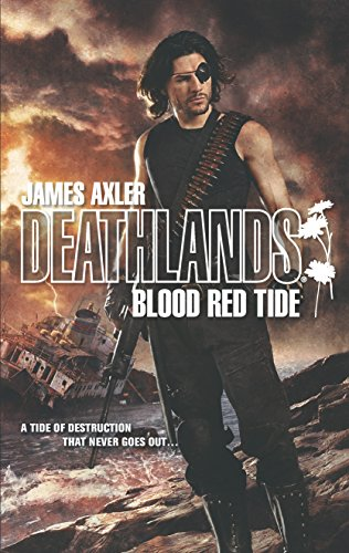 Blood Red Tide (Deathlands): James Axler