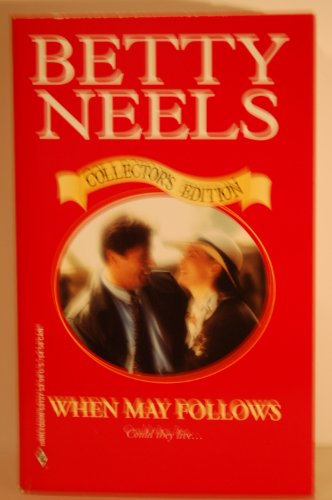 When May Follows (Betty Neels Collector's Edition): Betty Neels
