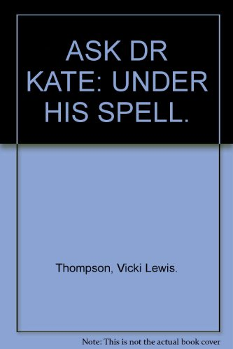 9780373631896: ASK DR KATE: UNDER HIS SPELL.