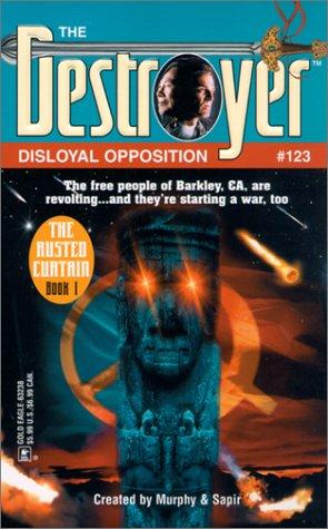 9780373632381: Disloyal Opposition (Destroyer #123) (DESTROYER SERIES)