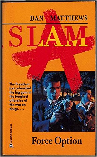 9780373634071: Force Option (Slam, Book 1)