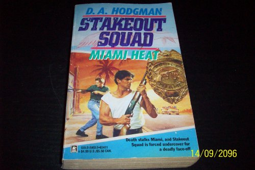 9780373634118: Miami Heat (Steakout Squad #2) (Stakeout Squad No 2)