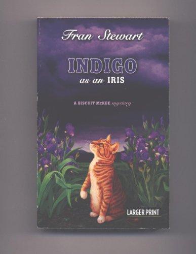 """Indigo as an Iris """"A Biscuit Mckee: Stewart, Fran"""