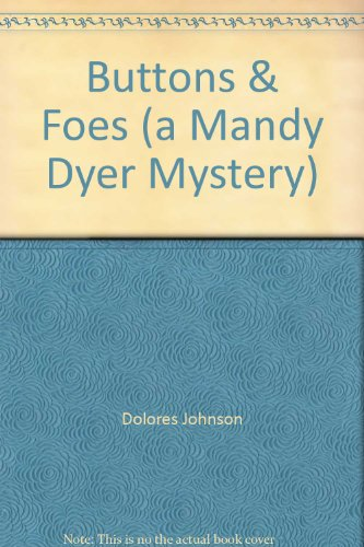 9780373637140: Buttons & Foes (a Mandy Dyer Mystery)