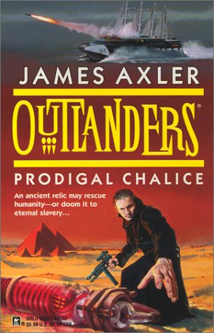 Outlanders: Prodigal Chalice (0373638337) by James Axler