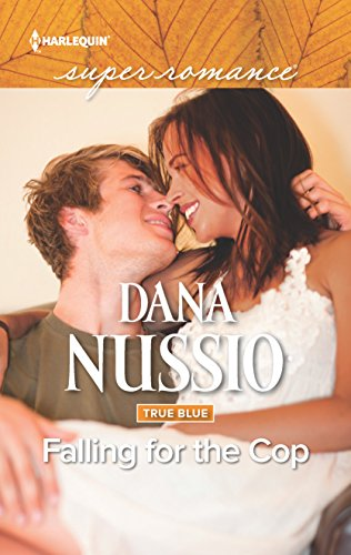Falling for the Cop (True Blue): Nussio, Dana