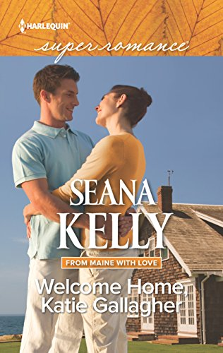 Welcome Home, Katie Gallagher (From Maine with: Kelly, Seana