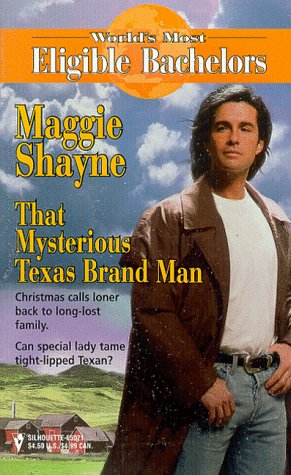 That Mysterious Texas Brand Man (World's Most Eligible Bachelors) (0373650213) by Maggie Shayne